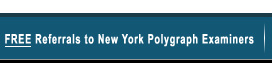 Free Referrals to New York Polygraph Examiners